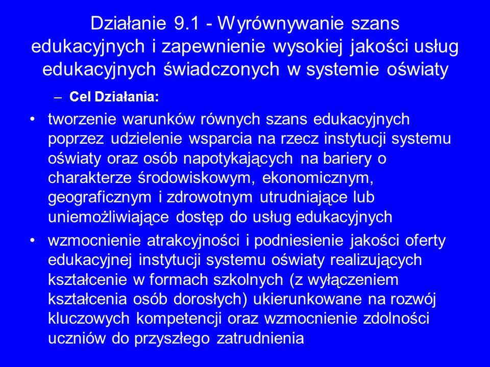 Działanie 9.1 - Wyrównywanie szans edukacyjnych i zapewnienie wysokiej jakości usług edukacyjnych świadczonych w systemie oświaty