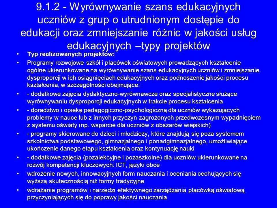 9.1.2 - Wyrównywanie szans edukacyjnych uczniów z grup o utrudnionym dostępie do edukacji oraz zmniejszanie różnic w jakości usług edukacyjnych –typy projektów