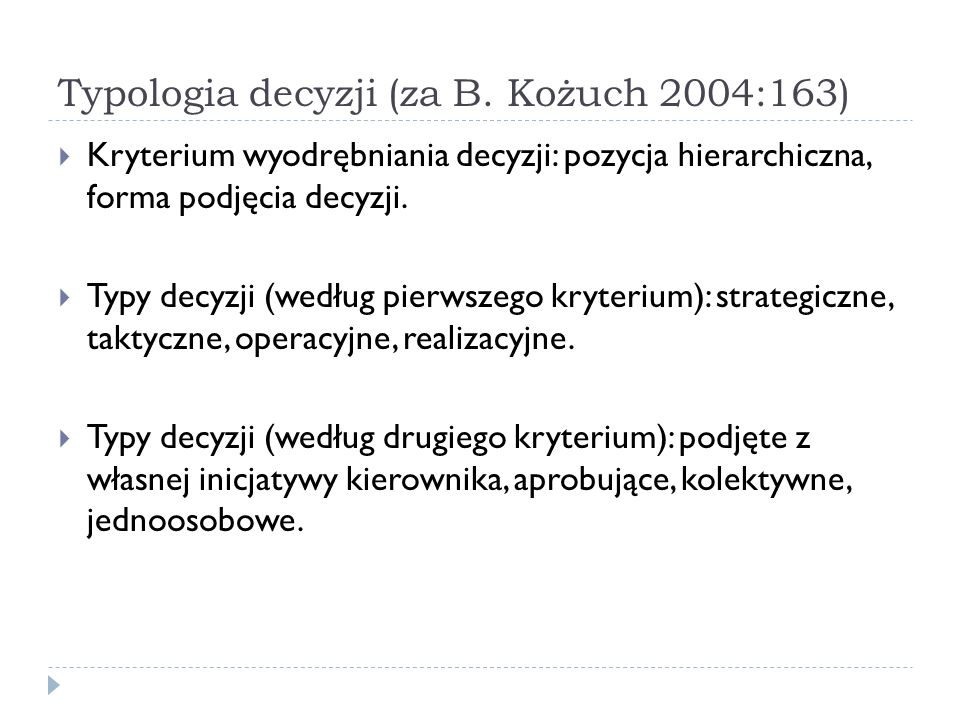 Typologia decyzji (za B. Kożuch 2004:163)