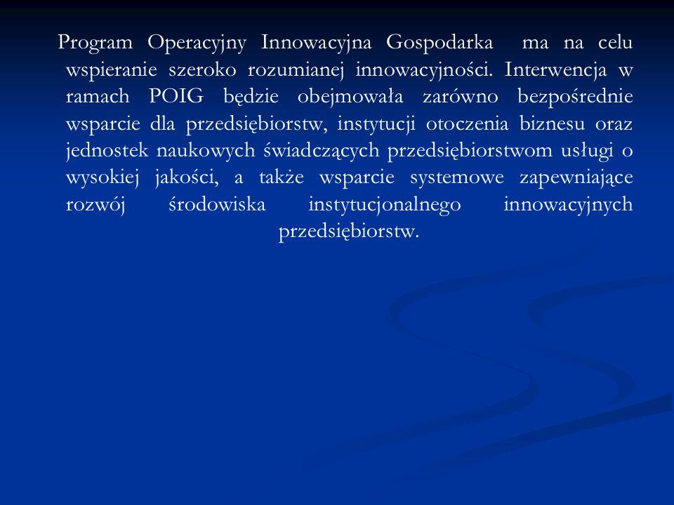 Program Operacyjny Innowacyjna Gospodarka ma na celu wspieranie szeroko rozumianej innowacyjności.