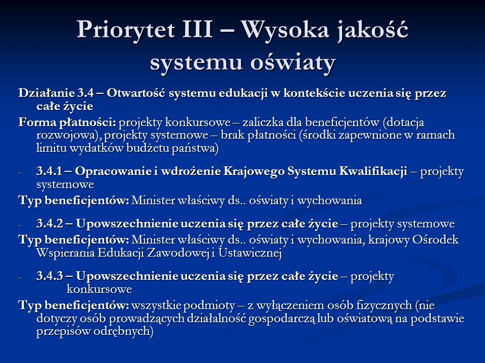 Priorytet III – Wysoka jakość systemu oświaty