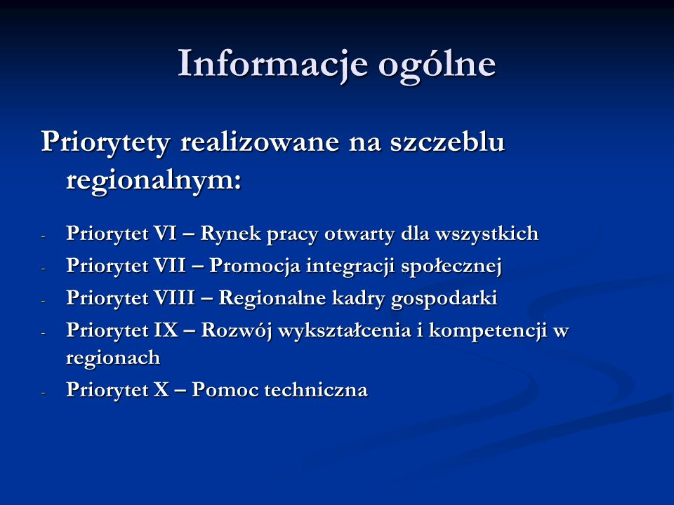 Informacje ogólne Priorytety realizowane na szczeblu regionalnym: