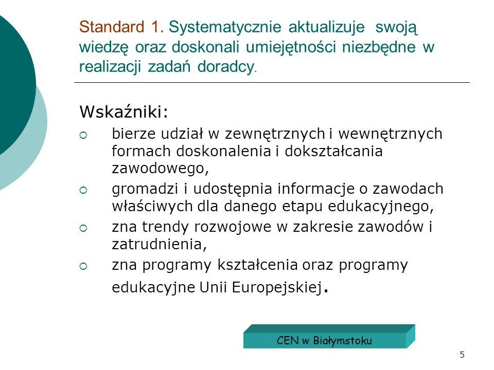 Standard 1. Systematycznie aktualizuje swoją wiedzę oraz doskonali umiejętności niezbędne w realizacji zadań doradcy.