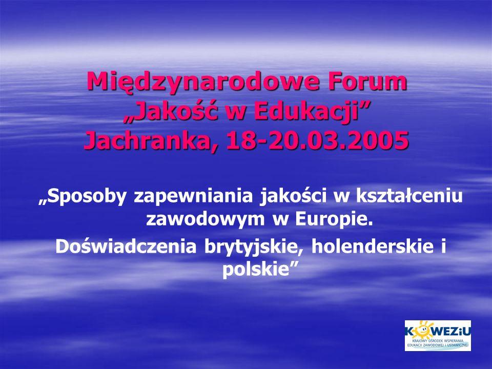 """Międzynarodowe Forum """"Jakość w Edukacji Jachranka, 18-20.03.2005"""