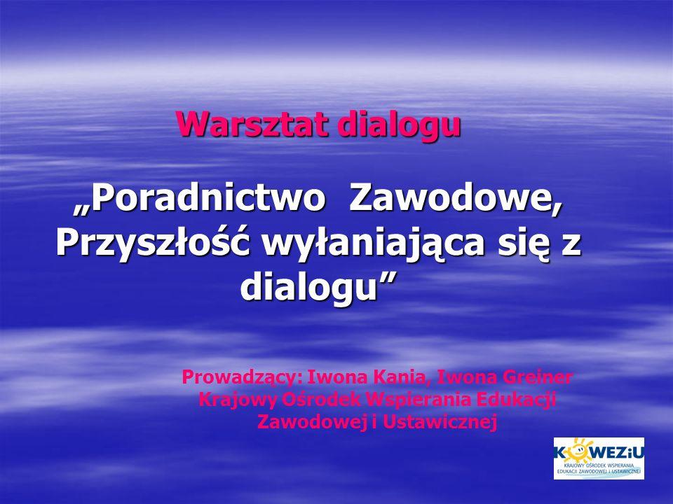 """""""Poradnictwo Zawodowe, Przyszłość wyłaniająca się z dialogu"""