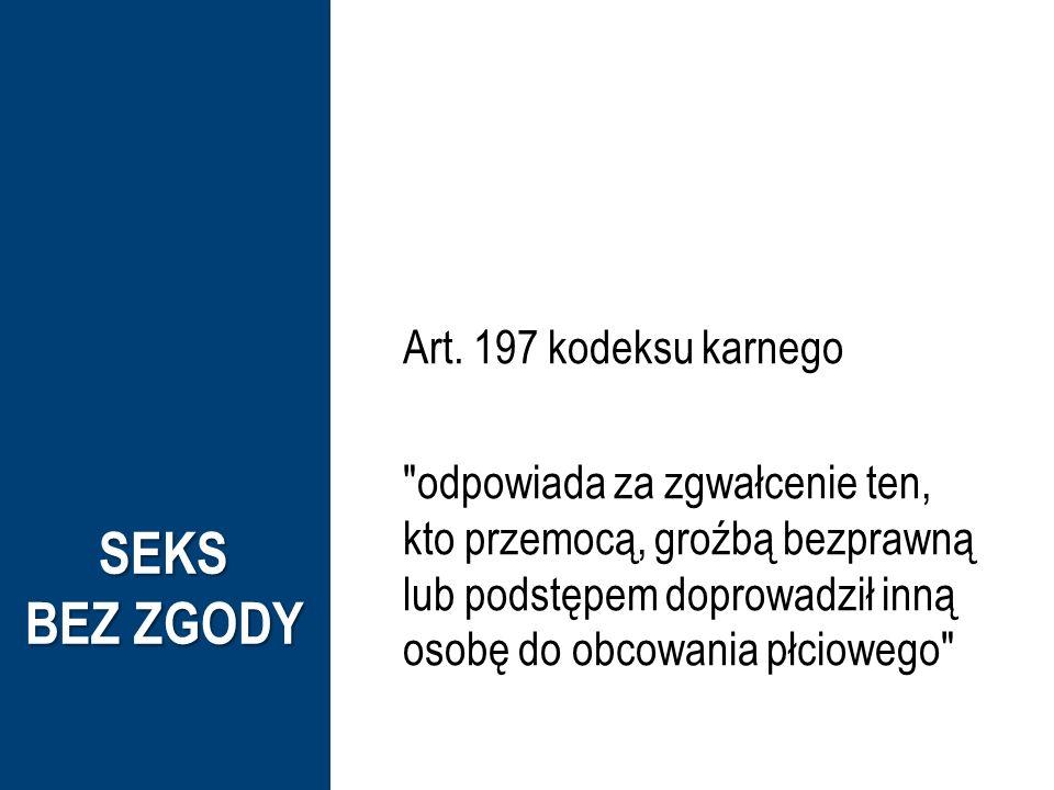 SEKS BEZ ZGODY Art. 197 kodeksu karnego