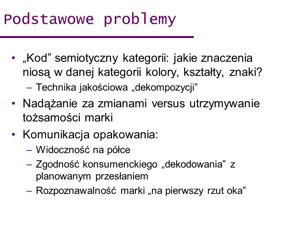 """Podstawowe problemy """"Kod semiotyczny kategorii: jakie znaczenia niosą w danej kategorii kolory, kształty, znaki"""