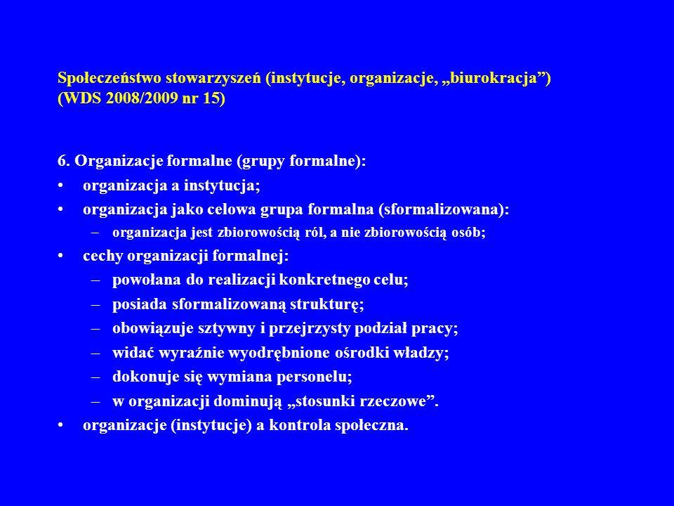 6. Organizacje formalne (grupy formalne): organizacja a instytucja;