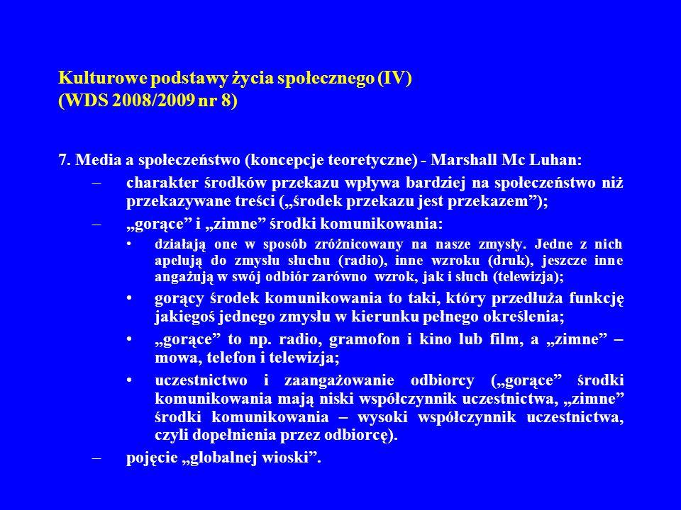 Kulturowe podstawy życia społecznego (IV) (WDS 2008/2009 nr 8)