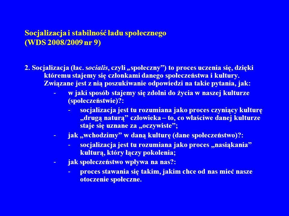 Socjalizacja i stabilność ładu społecznego (WDS 2008/2009 nr 9)