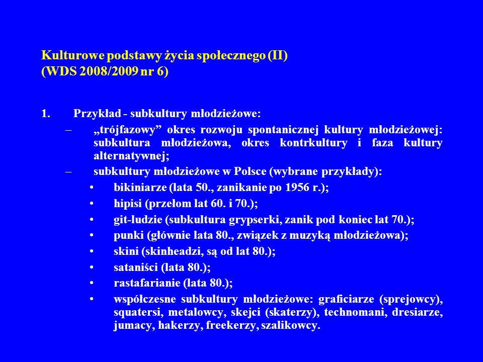 Kulturowe podstawy życia społecznego (II) (WDS 2008/2009 nr 6)