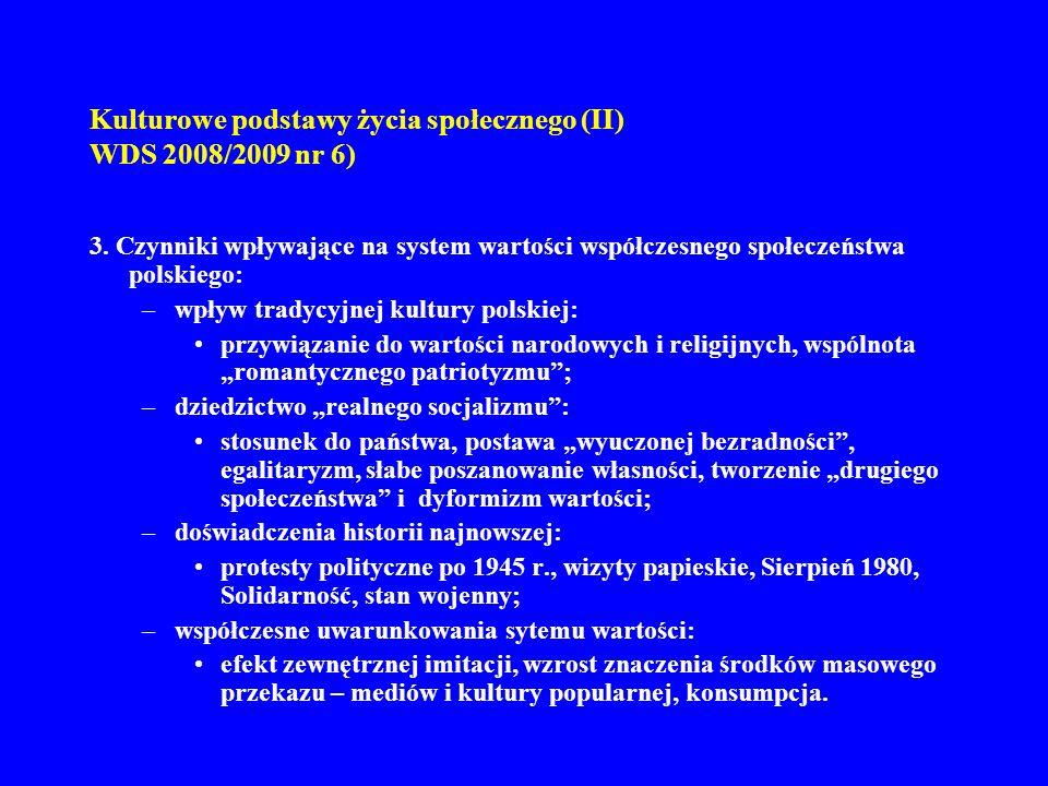 Kulturowe podstawy życia społecznego (II) WDS 2008/2009 nr 6)