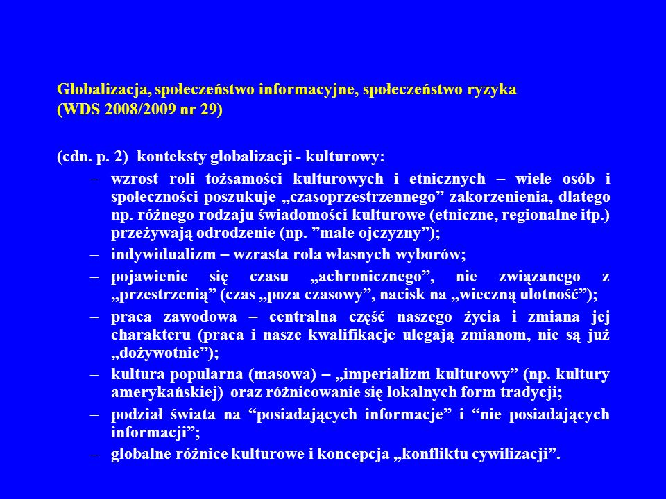 Globalizacja, społeczeństwo informacyjne, społeczeństwo ryzyka (WDS 2008/2009 nr 29)