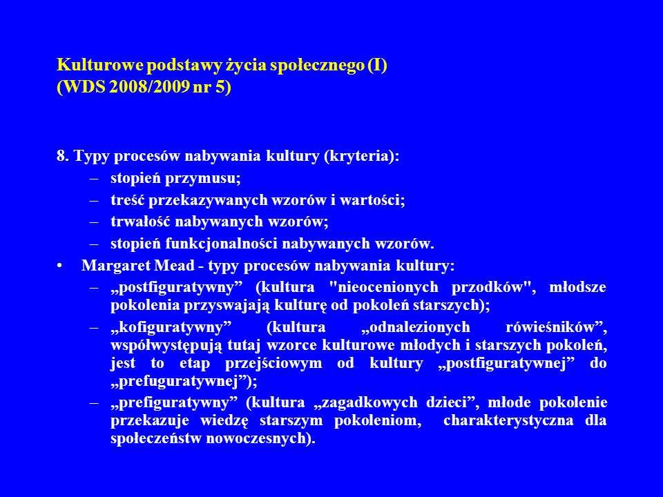 Kulturowe podstawy życia społecznego (I) (WDS 2008/2009 nr 5)