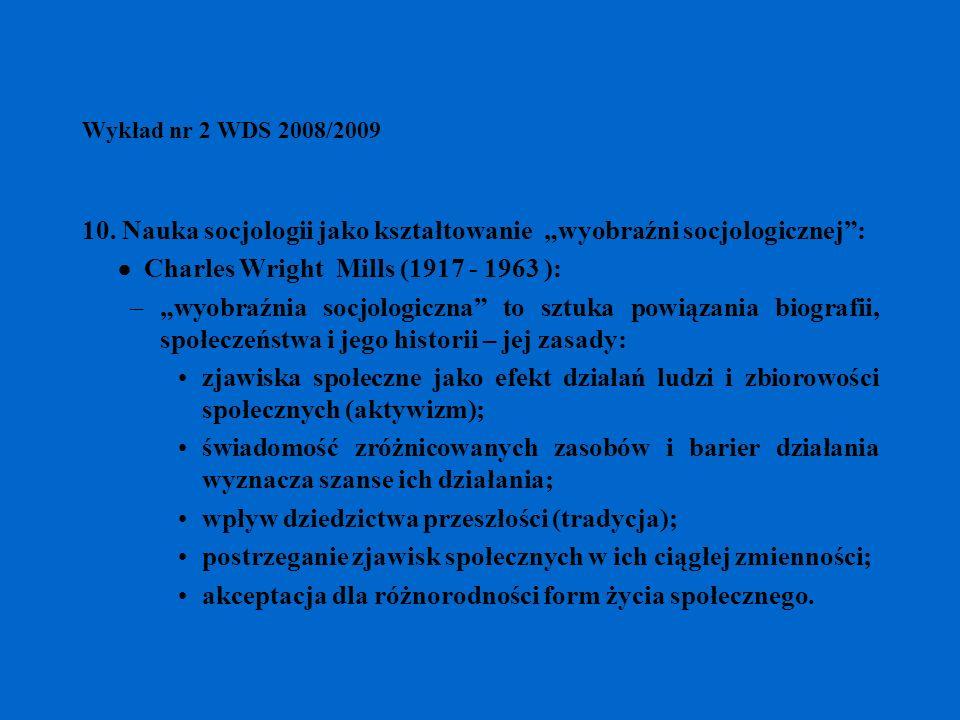 """10. Nauka socjologii jako kształtowanie """"wyobraźni socjologicznej :"""