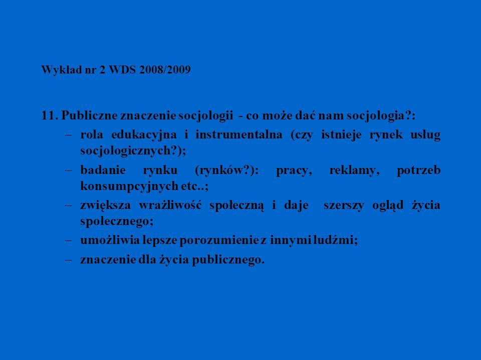 11. Publiczne znaczenie socjologii - co może dać nam socjologia :