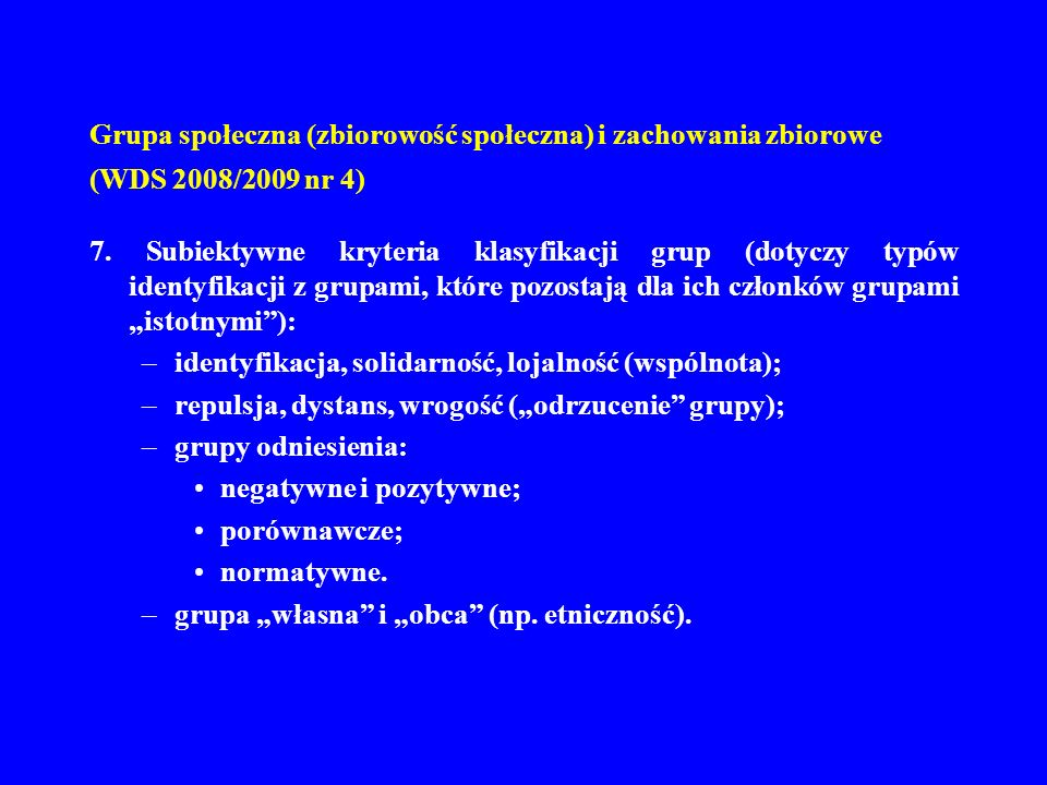 Grupa społeczna (zbiorowość społeczna) i zachowania zbiorowe (WDS 2008/2009 nr 4)