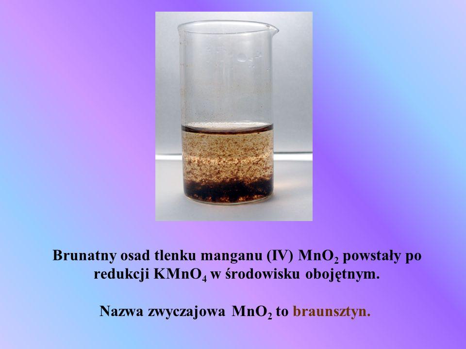 Nazwa zwyczajowa MnO2 to braunsztyn.