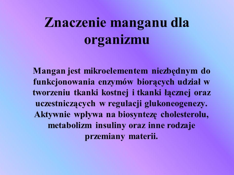 Znaczenie manganu dla organizmu