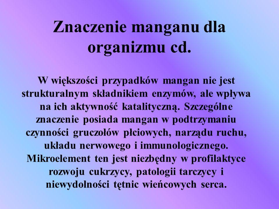 Znaczenie manganu dla organizmu cd.