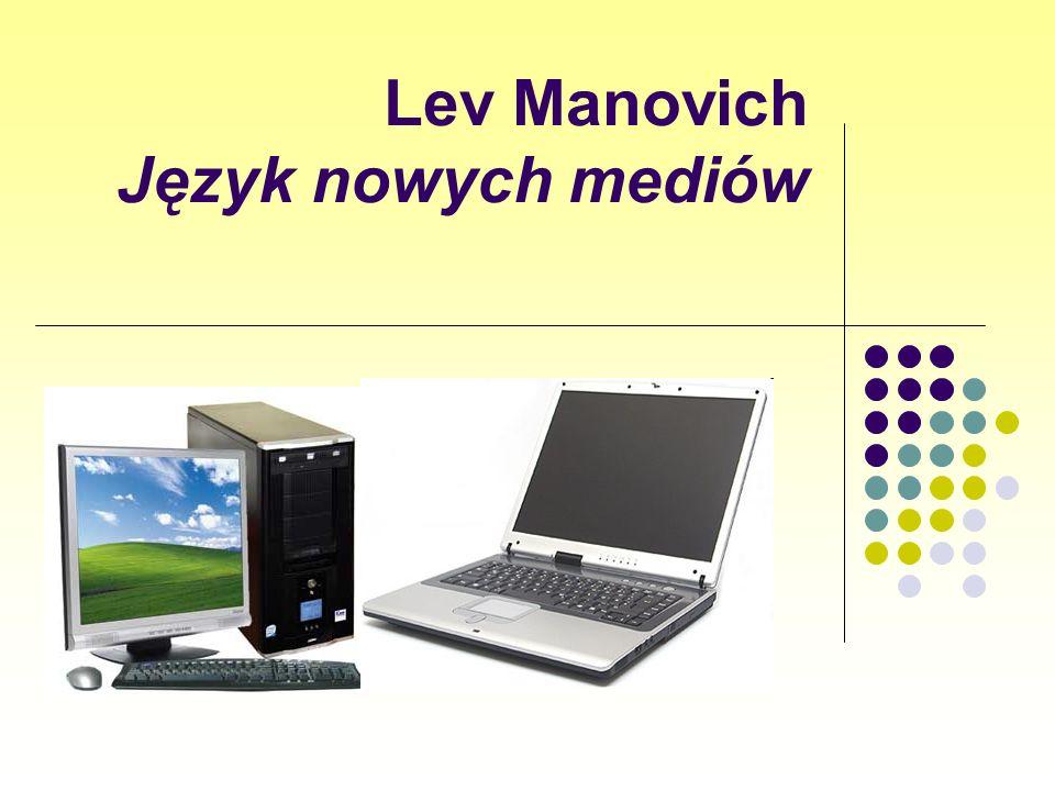 Lev Manovich Język nowych mediów