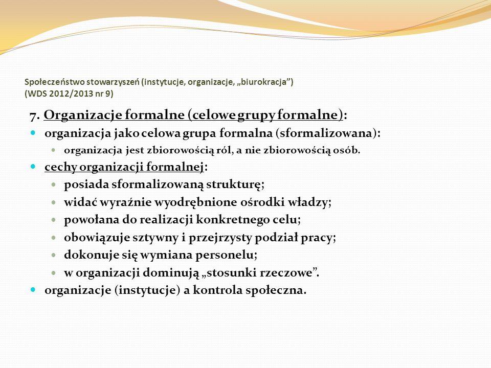 7. Organizacje formalne (celowe grupy formalne):