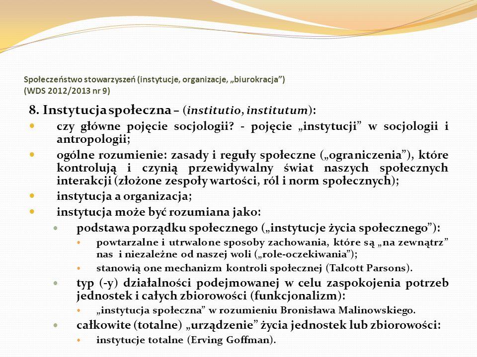 8. Instytucja społeczna – (institutio, institutum):