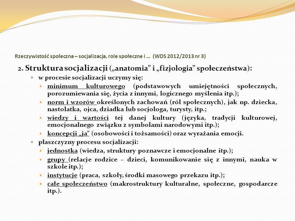 """2. Struktura socjalizacji (""""anatomia i """"fizjologia społeczeństwa):"""
