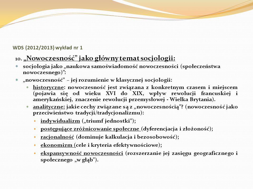 """WDS (2012/2013) wykład nr 1 10. """"Nowoczesność jako główny temat socjologii:"""