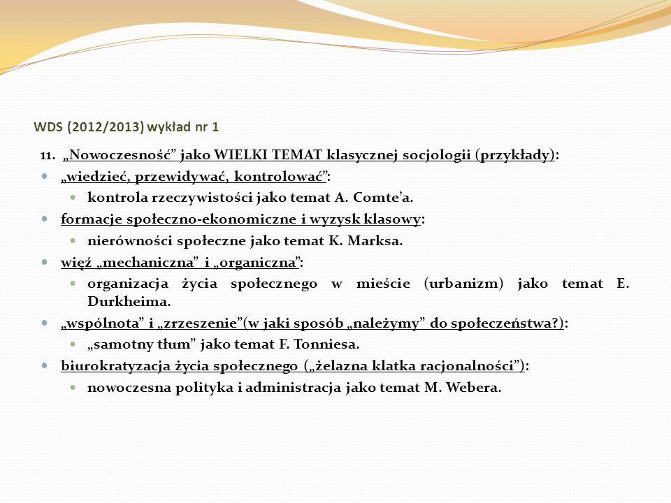 """WDS (2012/2013) wykład nr 1 11. """"Nowoczesność jako WIELKI TEMAT klasycznej socjologii (przykłady):"""