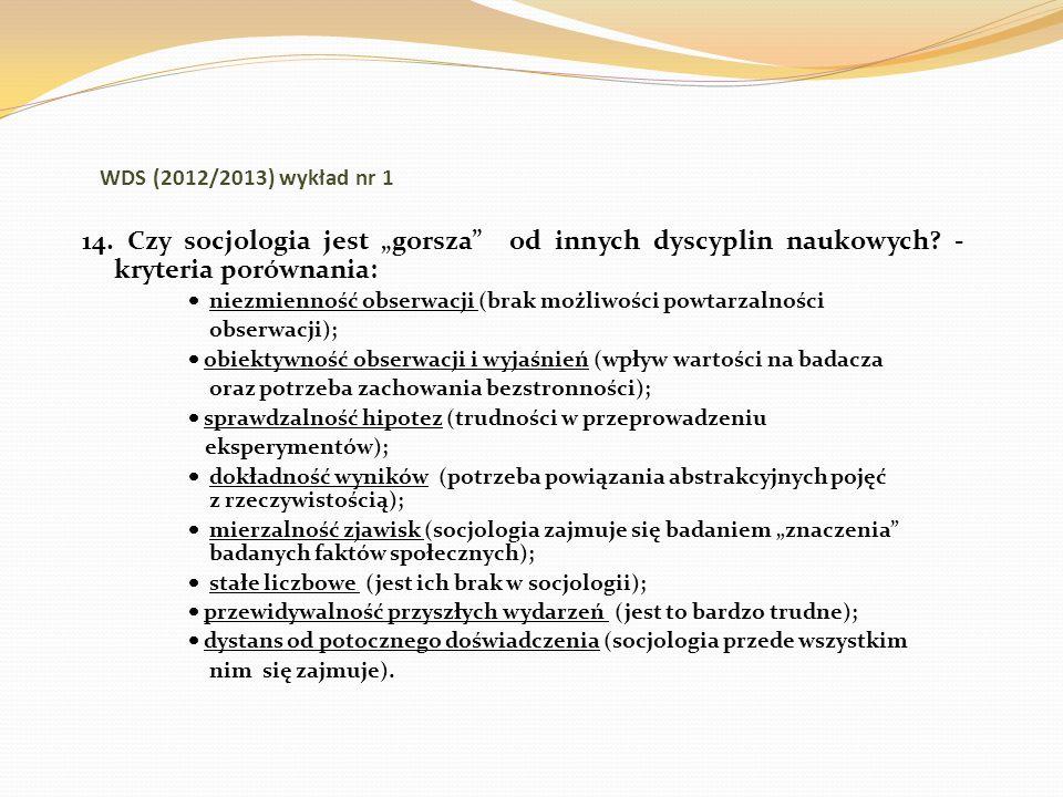 """WDS (2012/2013) wykład nr 1 14. Czy socjologia jest """"gorsza od innych dyscyplin naukowych - kryteria porównania:"""
