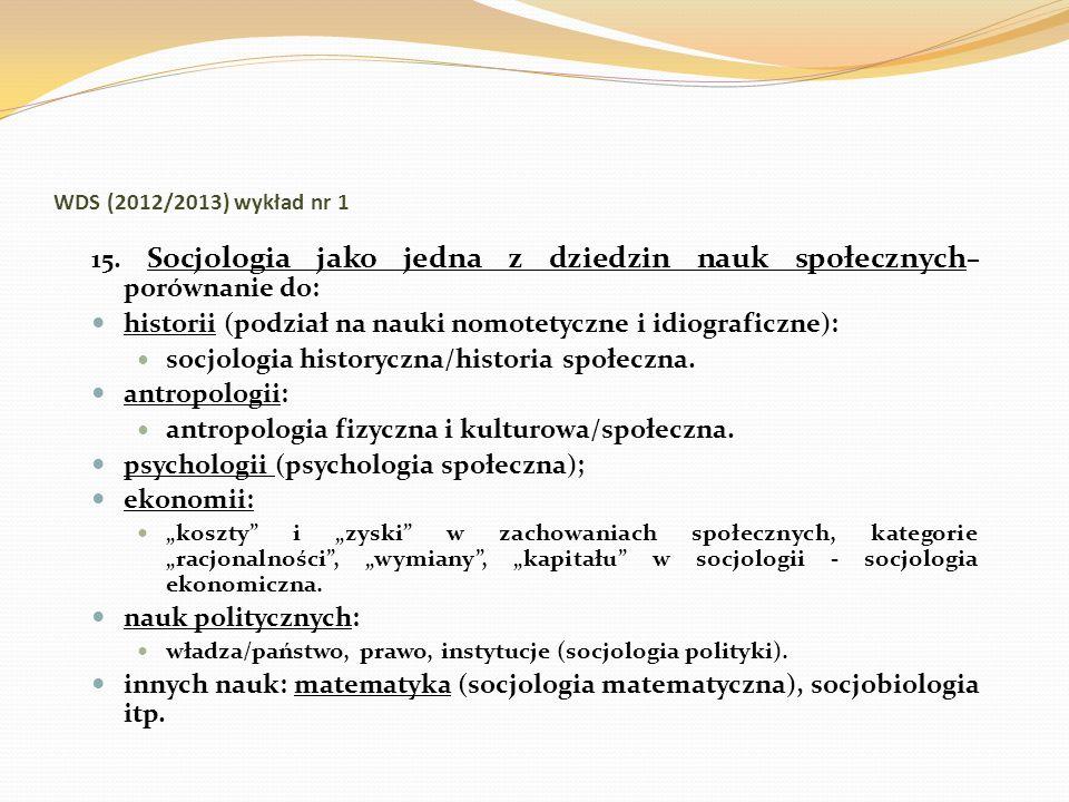 15. Socjologia jako jedna z dziedzin nauk społecznych– porównanie do: