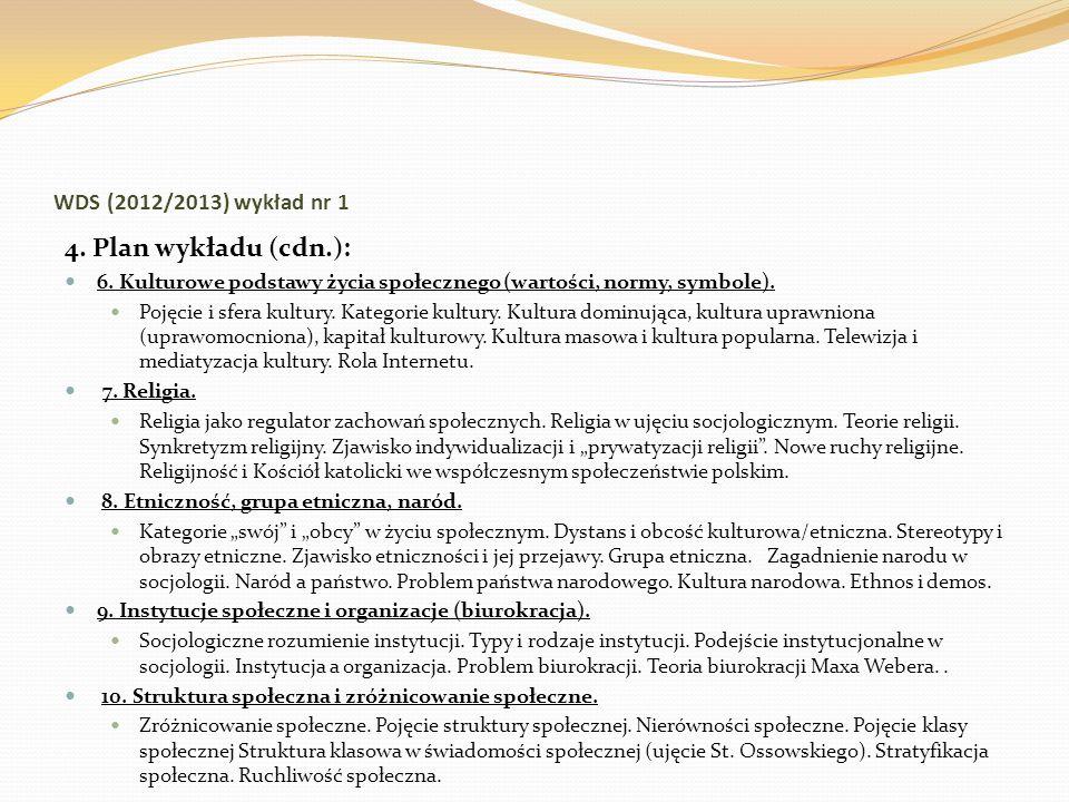 4. Plan wykładu (cdn.): WDS (2012/2013) wykład nr 1