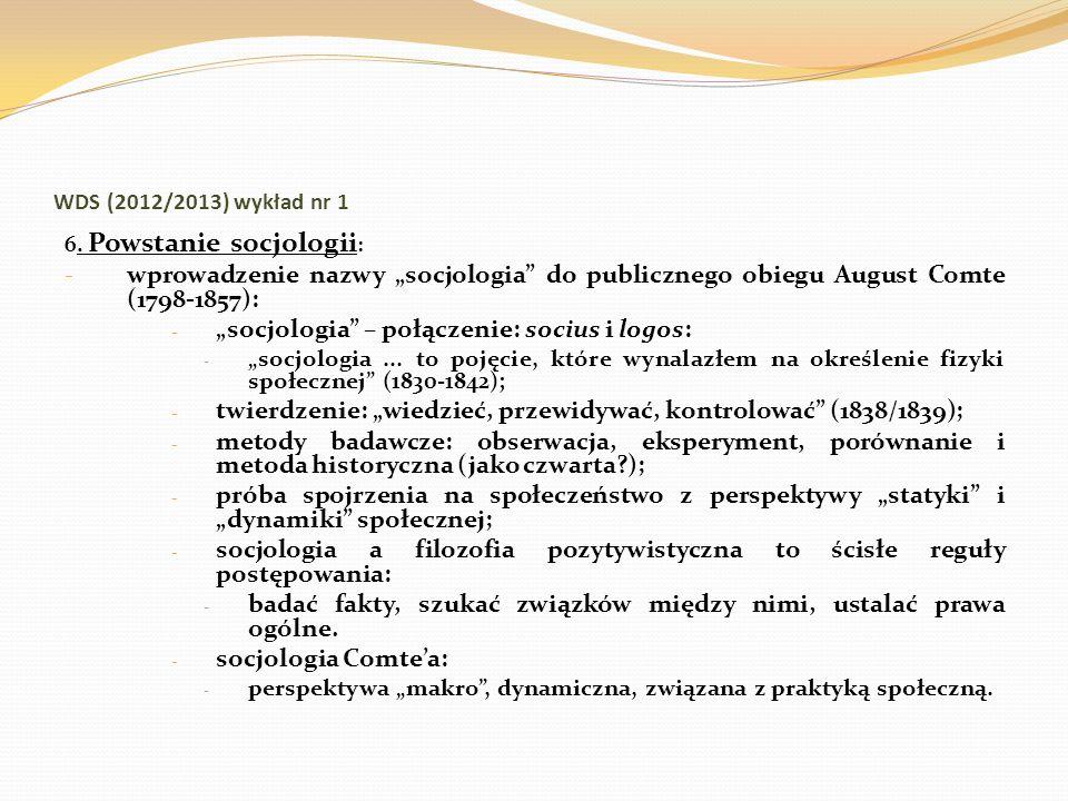 """WDS (2012/2013) wykład nr 1 6. Powstanie socjologii: wprowadzenie nazwy """"socjologia do publicznego obiegu August Comte (1798-1857):"""