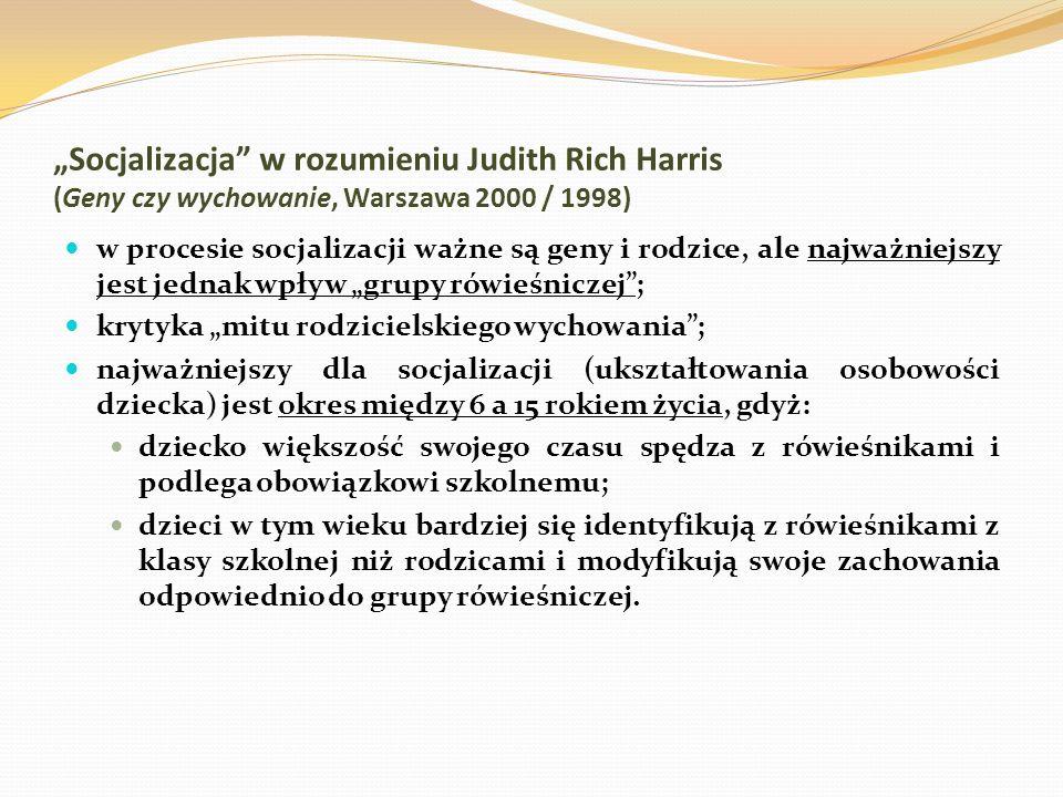 """""""Socjalizacja w rozumieniu Judith Rich Harris (Geny czy wychowanie, Warszawa 2000 / 1998)"""