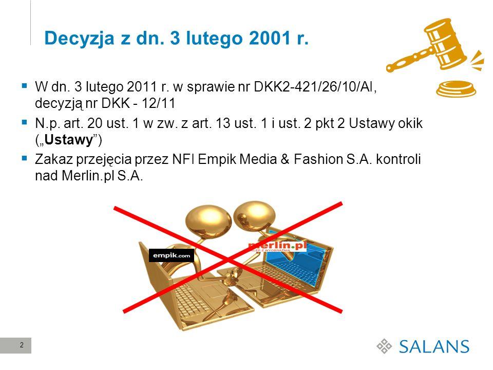 Decyzja z dn. 3 lutego 2001 r. W dn. 3 lutego 2011 r. w sprawie nr DKK2-421/26/10/AI, decyzją nr DKK - 12/11.
