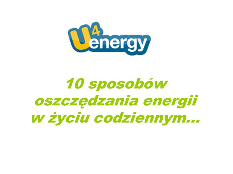 10 sposobów oszczędzania energii w życiu codziennym…