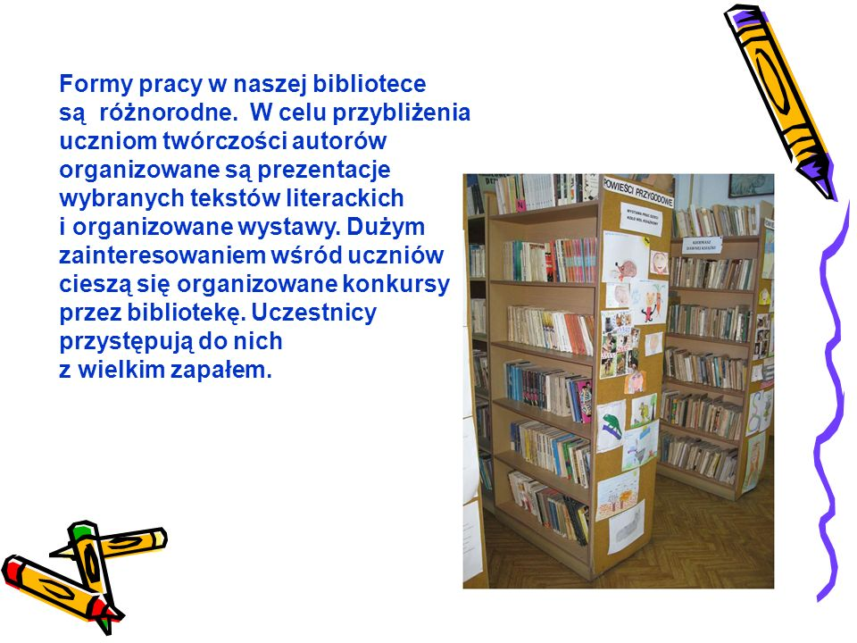 Formy pracy w naszej bibliotece są różnorodne