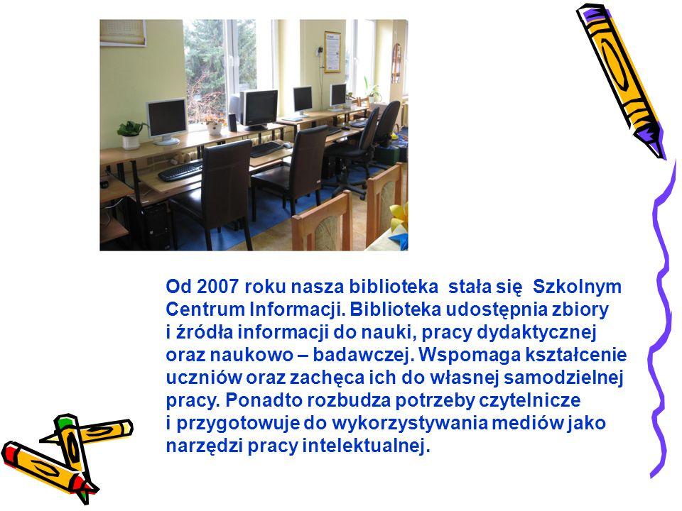 Od 2007 roku nasza biblioteka stała się Szkolnym Centrum Informacji