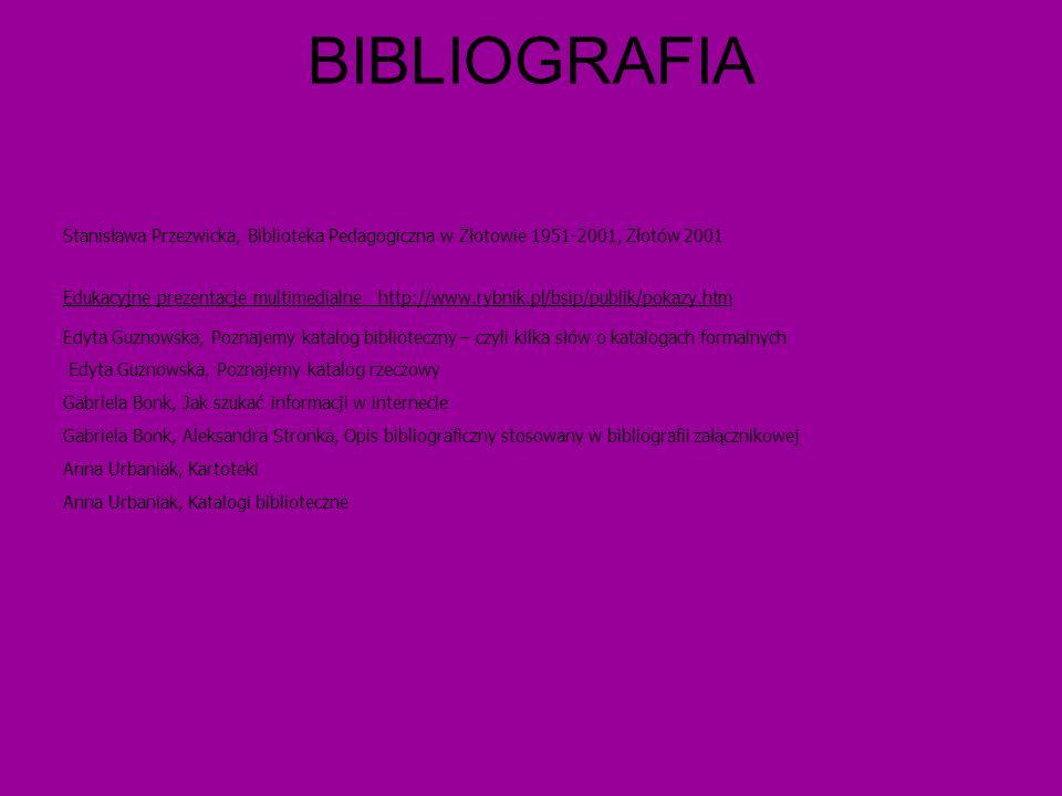 BIBLIOGRAFIA Stanisława Przezwicka, Biblioteka Pedagogiczna w Złotowie 1951-2001, Złotów 2001.