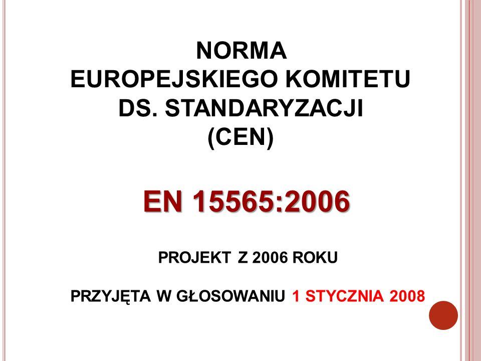 EN 15565:2006 NORMA EUROPEJSKIEGO KOMITETU DS. STANDARYZACJI (CEN)