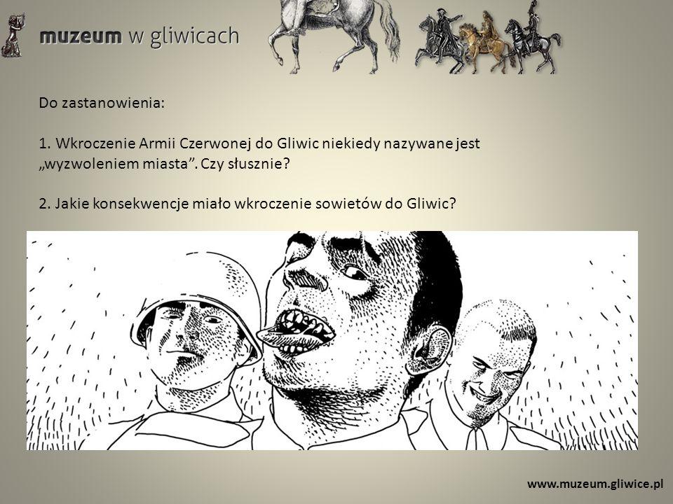 2. Jakie konsekwencje miało wkroczenie sowietów do Gliwic