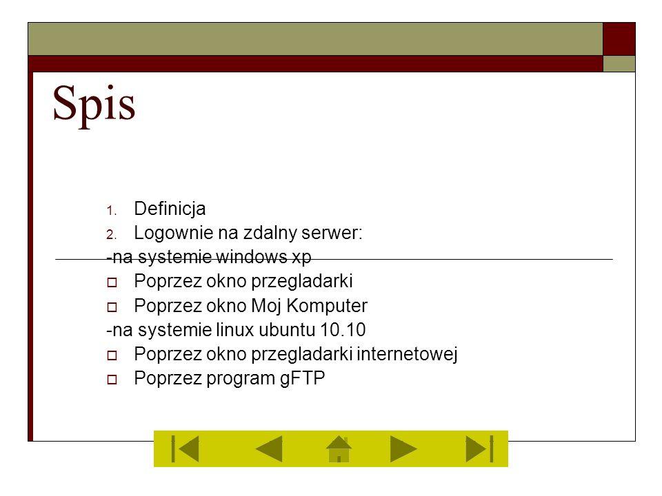 Spis Definicja Logownie na zdalny serwer: -na systemie windows xp