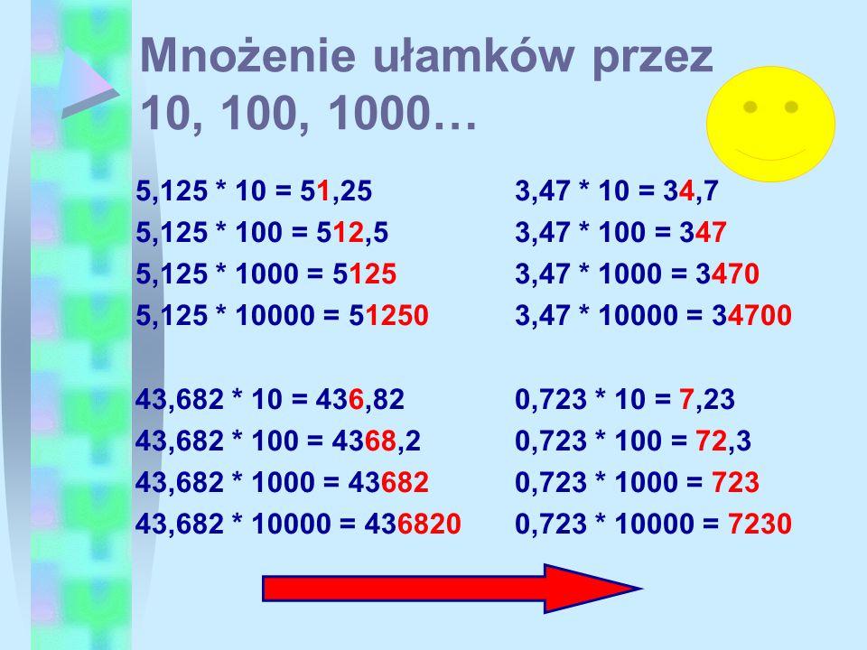 Mnożenie ułamków przez 10, 100, 1000…