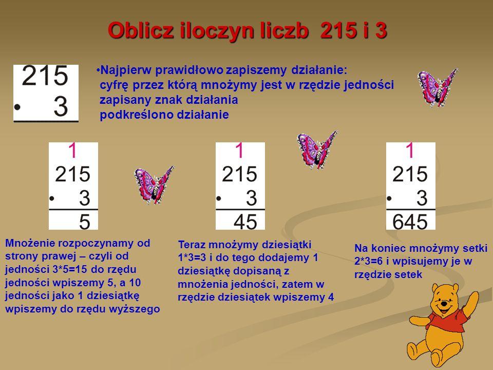 Oblicz iloczyn liczb 215 i 3