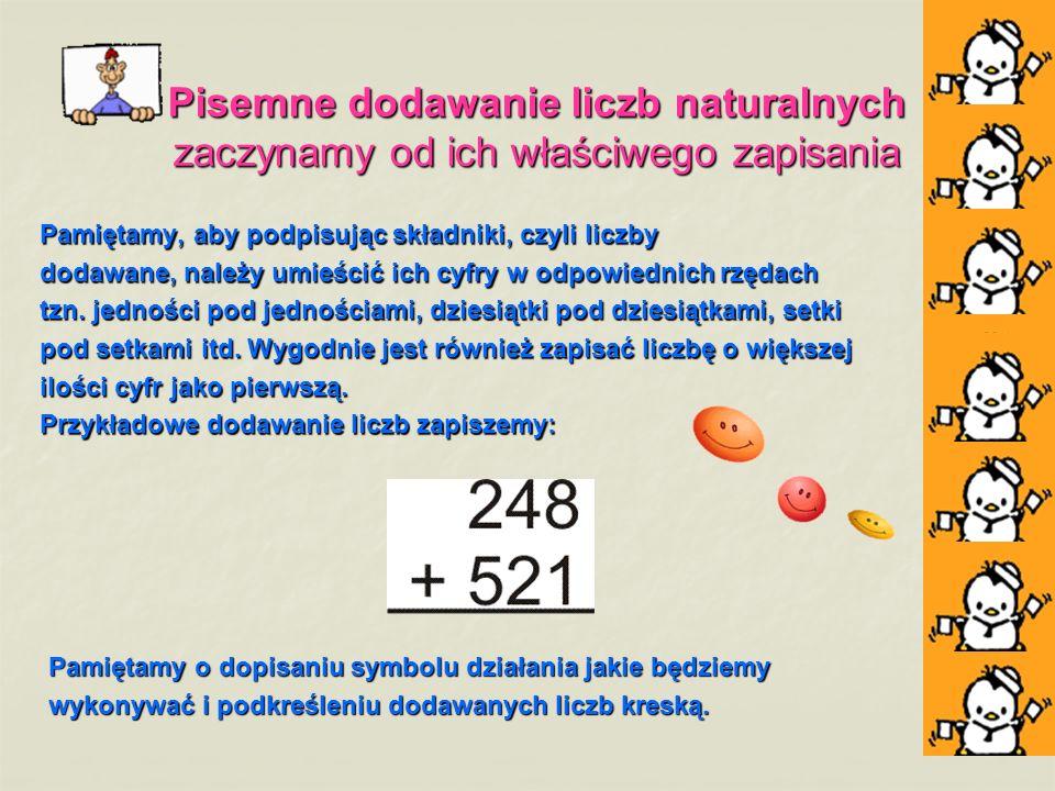 Pisemne dodawanie liczb naturalnych zaczynamy od ich właściwego zapisania
