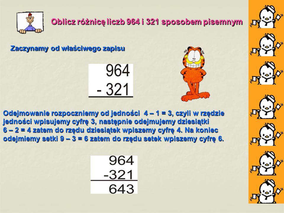 Oblicz różnicę liczb 964 i 321 sposobem pisemnym