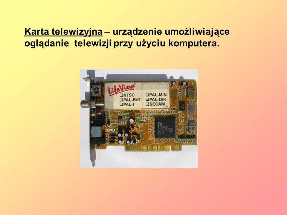 Karta telewizyjna – urządzenie umożliwiające oglądanie telewizji przy użyciu komputera.