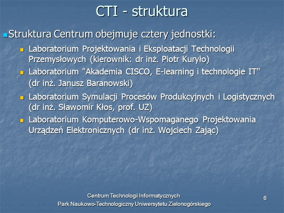 CTI - struktura Struktura Centrum obejmuje cztery jednostki: