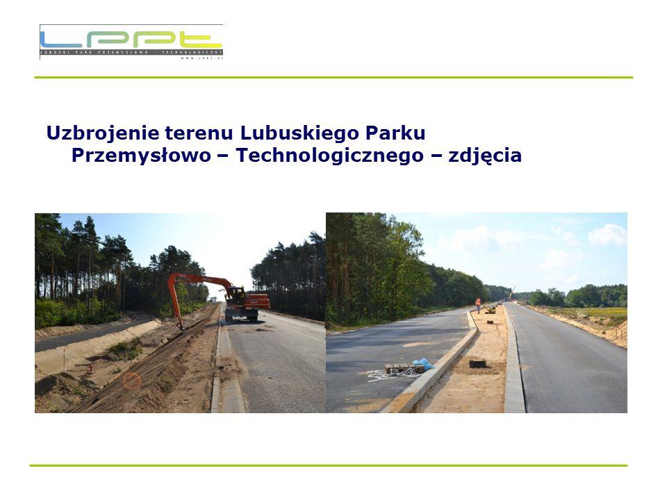 Uzbrojenie terenu Lubuskiego Parku Przemysłowo – Technologicznego – zdjęcia